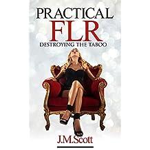 Practical FLR: Destroying The Taboo (English Edition)