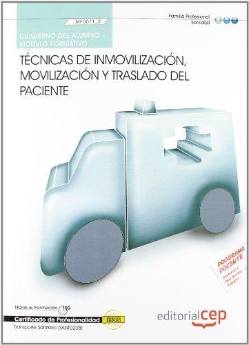 Cuaderno del Alumno. Técnicas de inmovilización, movilización y traslado del paciente (MF0071_2). Certificados de profesionalidad. Transporte sanitario (SANT0208) (Fpe Formacion Empleo (cep)) por Antonio Barranco Martos