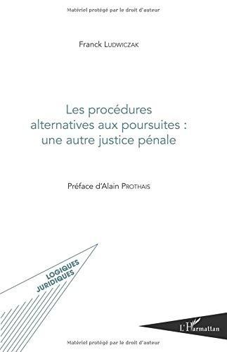 Les procédures alternatives aux poursuites : une autre justice pénale