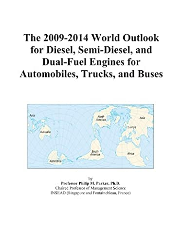 The 2009-2014 World Outlook for Diesel, Semi-Diesel, and Dual-Fuel Engines for Automobiles, Trucks, and Buses