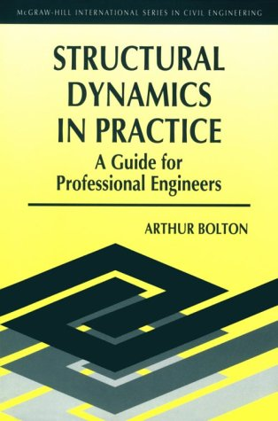 Structural Dynamics Explained: A Guide for Professional Engineers (McGraw-Hill International Series in Civil Engineering) por Arthur Bolton