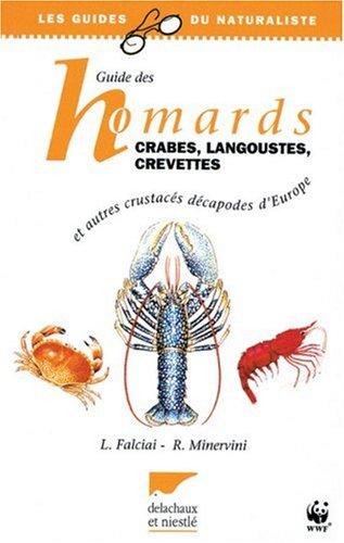Guide des homards, crabes, langoustes, crevettes : Et autres crustacés décapodes d'Europe