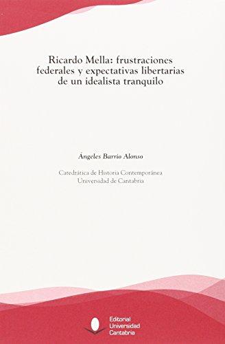 Ricardo Mella: frustraciones federales y expectativas libertarias de un idealist (Florilogio)