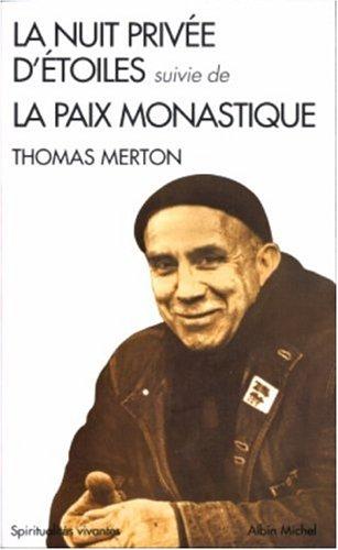 La nuit privée d'étoiles : Suivie de La paix monastique par Thomas Merton