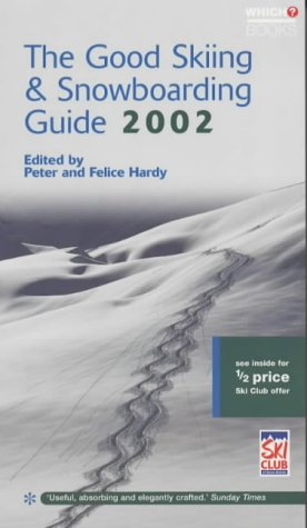 The Good Skiing and Snowboarding Guide 2002 (