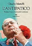 L'antipatico. Bettino Craxi e la grande coalizione (Italian Edition)