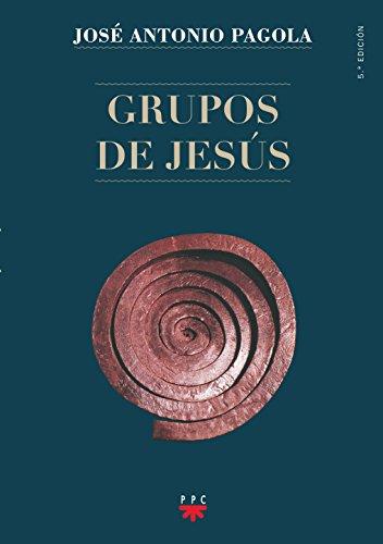 Grupos De Jesús (Biblioteca Pagola) por José Antonio Pagola Elorza