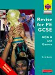 Revise for PE: AQA/SEG Syllabus (Examining Physical Education for AQA A)
