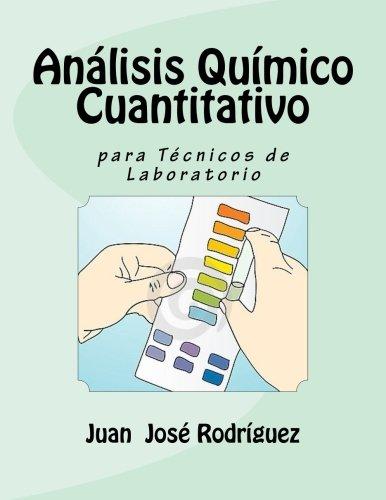 Análisis Químico Cuantitativo para Técnicos de Laboratorio por Juan José Rodríguez