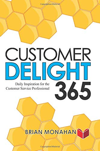 Customer Delight 365: Daily Inspiration for the Customer Service Professional