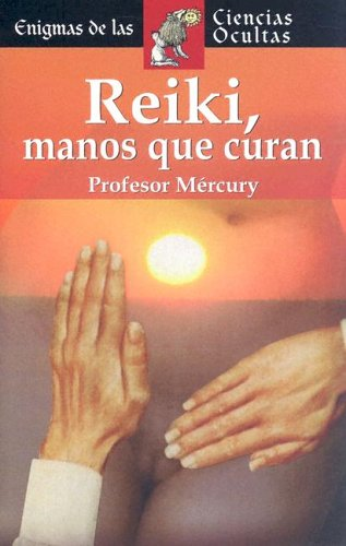 Descargar Libro Reiki  manos que curan (Enigmas De Las Ciencias Ocultas Series / Enigmas of the Occult World Series) de David Moamar