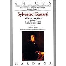 Sylvestro Ganassi : Volume 2, Oeuvres complètes, Regola Rubertina (1542) ; Lettione Seconda (1543)