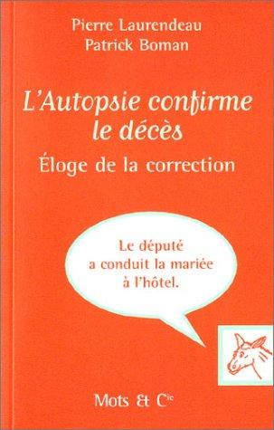 L'autopsie confirme le décès : Eloge de la correction par Pierre Laurendeau