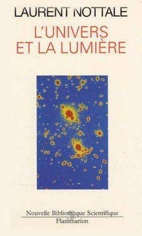 L'UNIVERS ET LA LUMIERE. Cosmologie classique par Laurent Nottale