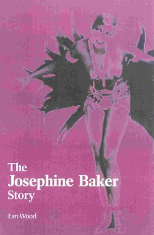 The Josephine Baker Story by Ean Wood (2000-10-02)