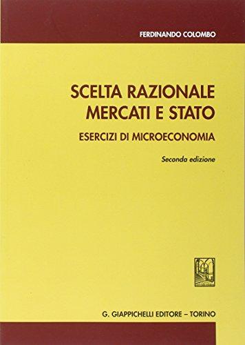 Scelta razionale, mercati e stato. Esercizi di microeconomia