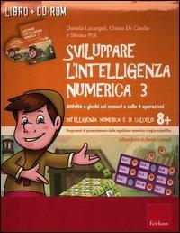 Sviluppare l'intelligenza numerica. CD-ROM. Con libro: 3