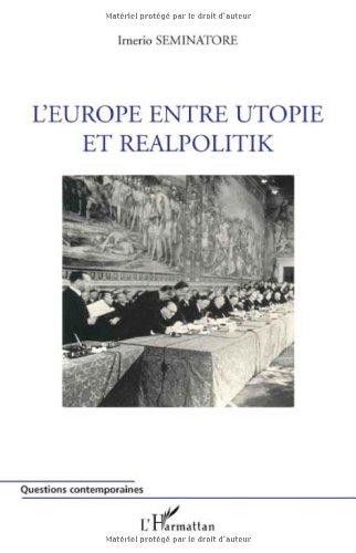 L'Europe entre utopie et realpolitik
