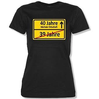ORTSSCHILD 39 JAHRE - 40 JAHRE -Damen T-Shirt Schwarz Gr. XS