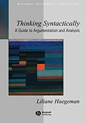 Thinking Syntactically: A Guide to Argumentation and Analysis (Blackwell Textbooks in Linguistics)