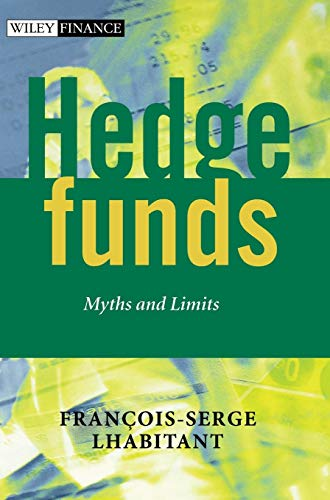 Hedge Funds: Myths and Limits (Wiley Finance Series)