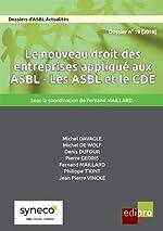 Le nouveau droit des entreprises appliqué aux ASBL - Les ASBL et le CDE de Edipro