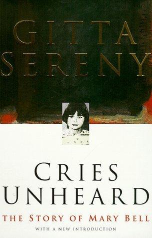 Cries Unheard: Story of Mary Bell by Gitta Sereny (1999-05-07)