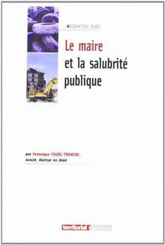 Le maire et la salubrite publique par Véronique Faure-Tronche