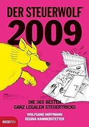 Der Steuerwolf 2009 (für Österreich): Die 365 besten ganz legalen Steuertricks