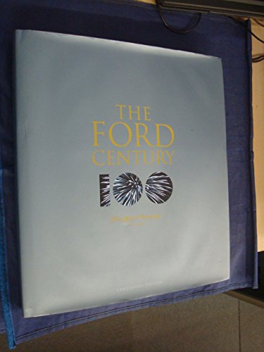 the-ford-century-ford-motor-company-and-the-innovations-that-shaped-the-world-centennial-edition