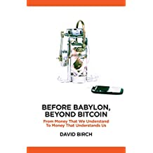 Before Babylon, Beyond Bitcoin (Perspectives)