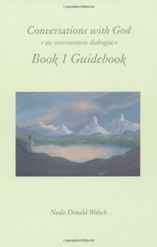 Conversations with God: An Uncommon Dialogue: Guidebook Bk. 1 by Neale Donald Walsch (1997-03-27)