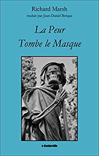 La peur tombe le masque par Richard Marsh