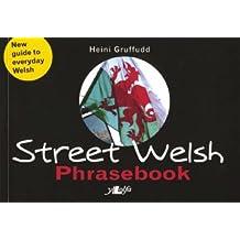 Street Welsh - Phrasebook: The Welsh Phrasebook by Heini Gruffudd (18-Apr-2006) Paperback