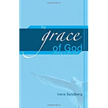 By Grace of God: Abiding in His Will