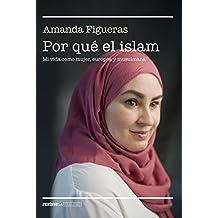 Por qué el islam: Mi vida como mujer, europea y musulmana (REALIDAD)