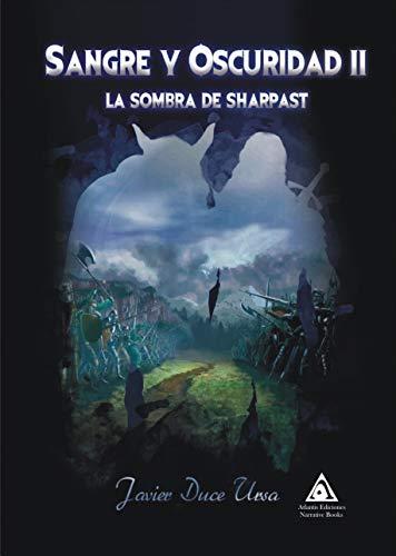 SANGRE Y OSCURIDAD II: LA SOMBRA DE SHARPAST: Siente la magia ...