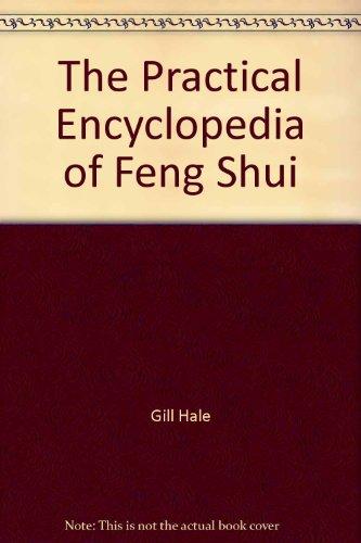 The Practical Encyclopedia of Feng Shui par Gill Hale
