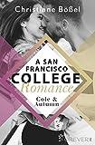 Cole & Autumn – A San Francisco College Romance (College-WG-Reihe, Band 2)