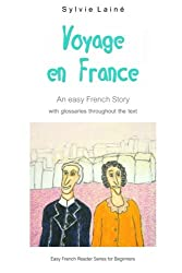 Voyage en France: An Easy French Story: Volume 2 (Easy French Reader Series for Beginners)