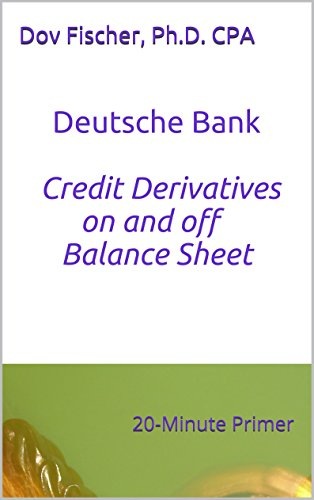 deutsche-bank-credit-derivatives-on-and-off-the-balance-sheet-a-20-minute-primer-english-edition