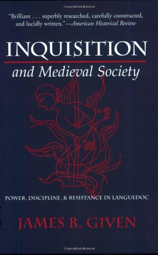 Inquisition and Medieval Society: Power, Discipline, and Resistance in Languedoc