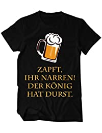 Zapft Ihr Narren, der König hat Durst Fun T-Shirt Herren
