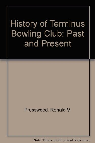 History of Terminus Bowling Club: Past and Present por Ronald V. Presswood