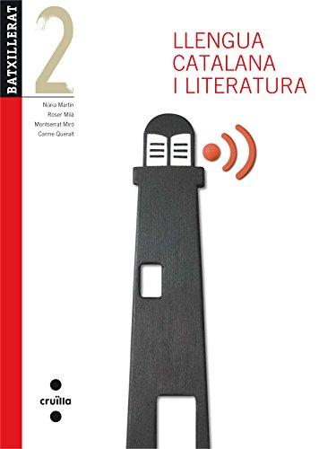 Llengua catalana i literatura, 2 Batxillerat. Edició revisada por Carme . . . [et al. ] Queralt Capdevila