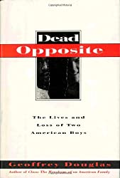 Dead Opposite: The Lives and Loss of Two American Boys