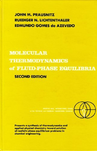 Molecular Thermodynamics of Fluid-Phase Equilibria (Prentice-Hall international series in the physical and chemical engineering sciences)