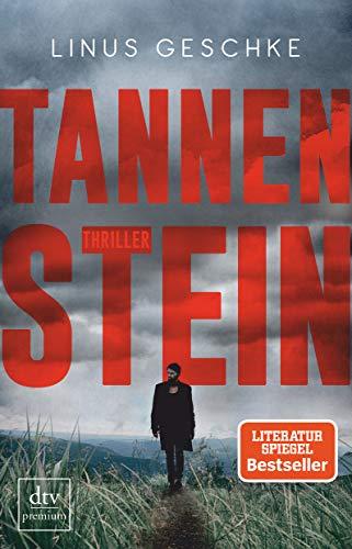 Tannenstein: Thriller (Born-Trilogie, Band 1)