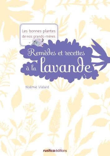 Remèdes et recettes à la lavande par Noémie Vialard
