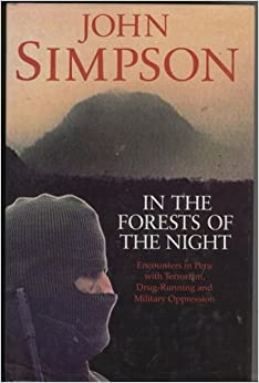 In the Forests of the Night: Encounters in Peru with Terrorism, Drug-running and Military Oppression